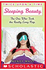 Twice Upon a Time #2: Sleeping Beauty, The One Who Took the Really Long Nap Kindle Edition