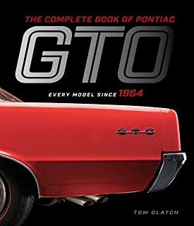 The Complete Book of Pontiac GTO: Every Model Since 1964 (Complete Book Series)