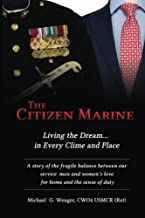 The Citizen Marine: Living the Dream...In Every Clime and Place