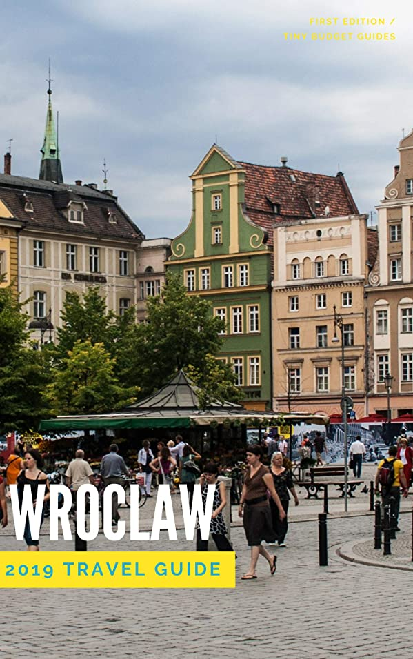 信じる士気実業家Super Cheap Wroclaw - Travel Guide 2019: Enjoy a $1,000 trip to Wroclaw for $100 (English Edition)