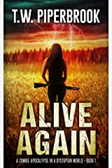 Alive Again: A Zombie Apocalypse in a Dystopian World Kindle Edition