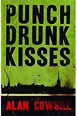 Punch Drunk Kisses Kindle Edition