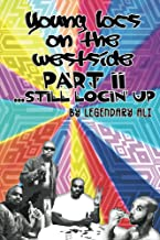 Young Locs on the Westside, Part II: Still Locin' Up