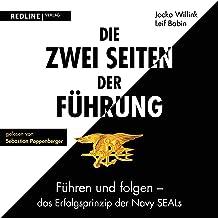 Die zwei Seiten der Führung: Führen und folgen - das Erfolgsprinzip der Navy SEALs