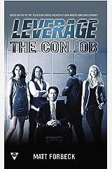 The Con Job (A Leverage Novel Book 1) Kindle Edition