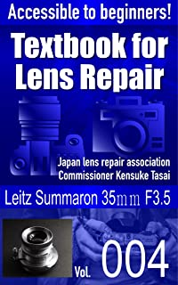 Accessible to beginners! Textbook for Camera Lens Repair Vol.004: Leitz Summaron 35mm F3.5 (Text book for Camera Lens Repair 4)