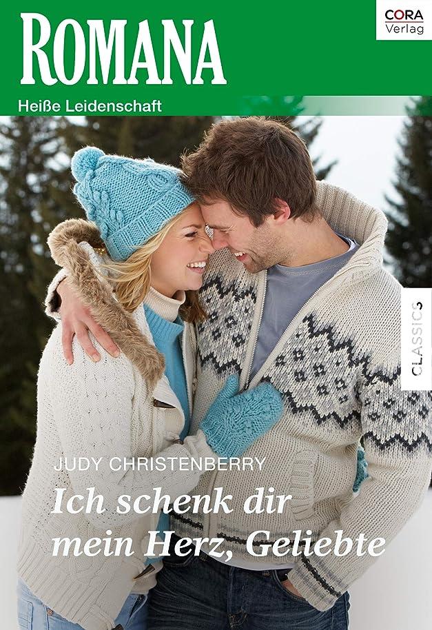 家庭苛性尊敬Ich schenk dir mein Herz, Geliebte (Romana) (German Edition)