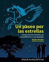 Un paseo por las estrellas. 6ª Edición actualizada: Una guía de las estrellas, las constelaciones y sus leyendas. Sexta edición ampliada: 38 (Astronomía)