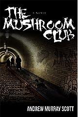 The Mushroom Club Kindle Edition
