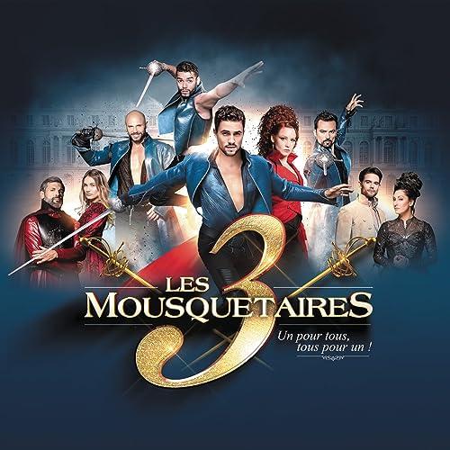 COMEDIE MUSICALE MOUSQUETAIRES TÉLÉCHARGER LES 3