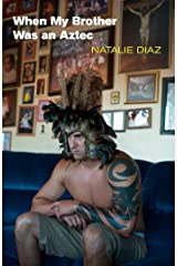 When My Brother Was an Aztec Kindle Edition