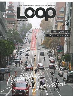 LOOP Magazine - ループ マガジン - Vol.28 (サンエイムック)