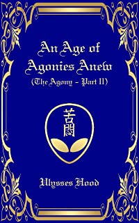 An Age of Agonies Anew: The Agony - Part II (English Edition)