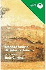 Orlando furioso di Ludovico Ariosto raccontato da Italo Calvino: Con una scelta del poema (Oscar grandi classici Vol. 58) Formato Kindle
