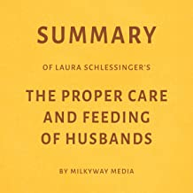 Summary of Laura Schlessinger's: The Proper Care and Feeding of Husbands