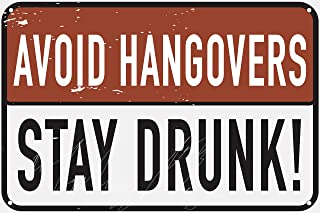 """Best Avoid Hangovers Stay Drunk 12"""" x 8"""" Funny Tin Sign Sarcastic Bar Pub Garage Dorm Man Cave Home Decor Review"""