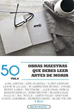 50 Obras Maestras que debes leer antes de morir: Vol.6 (Bauer Classics) (50 Classics you must read before you die) (Spanis...