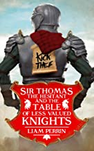 Sir Thomas the Hesitant and the Table of Less Valued Knights