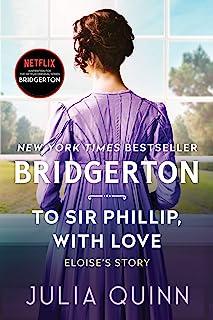 To Sir Phillip, with Love: Bridgerton