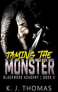 Taming the Monster: A High School Bully Romance: (Blackwood Academy Book 3)