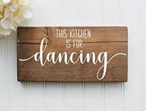 This Kitchen Is For Dancing Rustic Farmhouse Handmade Wooden Sign 5.5