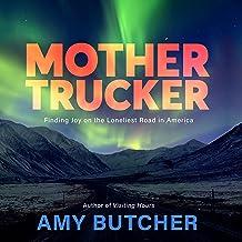 Mothertrucker: Finding Joy on the Loneliest Road in America