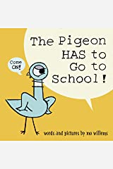 The Pigeon HAS to Go to School! Hardcover