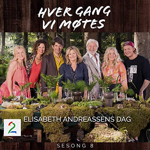 Elisabeth Andreassens Dag Sesong 8 By Hver Gang Vi Motes On Amazon Music Amazon Com