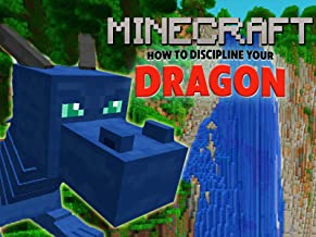 Clip: How to Discipline Your Dragon - Minecraft