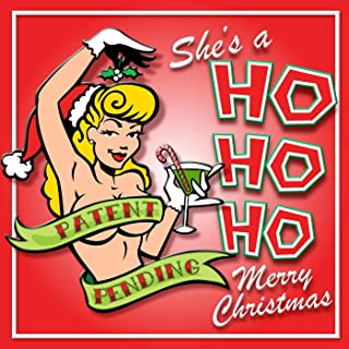 She's A Ho Ho Ho, Merry Christmas