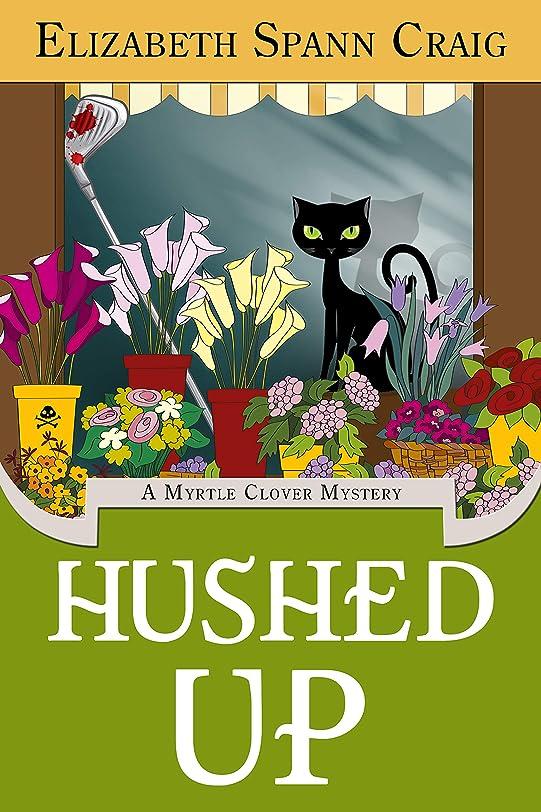 疾患クレーン代表団Hushed Up (A Myrtle Clover Cozy Mystery Book 15) (English Edition)