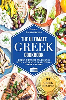 The Ultimate Greek Cookbook: Greek Cooking Made Easy with Authentic Traditional Greek Recipes