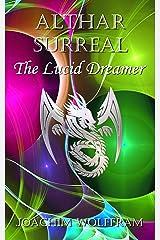 Althar Surreal - The Lucid Dreamer (English Edition) Kindle Ausgabe