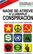 Nadie Se Atreve A Llamarle Conspiracion - None Dare Call It Conspiracy: Spanish Edition