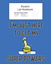 Student Science Lab Dot Grid Graph Paper Notebook: Log Book Journal, 200 Pages 100 Sheets, Large 8