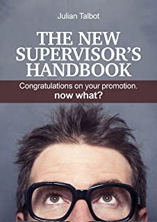 The New Supervisor's Handbook: Congratulations on your promotion. Now what?