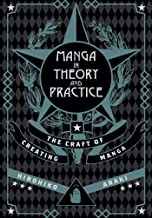 Manga in Theory and Practice: The Craft of Creating Manga (1)