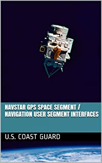 Navstar GPS Space Segment / Navigation User Segment Interfaces (English Edition)