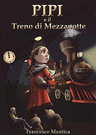 Pipi e il Treno di Mezzanotte (Il viaggio di Pipi Vol. 1)