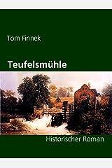 Teufelsmühle: Historischer Roman (Moor-Trilogie 3) Kindle Ausgabe