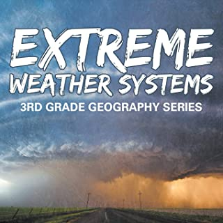 Extreme Weather Systems : 3rd Grade Geography Series