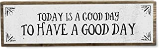 Today is A Good Day to Have A Good Day - Handmade Metal Wood Positive Motivational Signs– Inspirational Wall Art – Motivat...