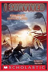 I Survived Hurricane Katrina, 2005 (I Survived #3) Kindle Edition