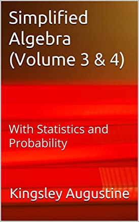 Simplified Algebra (Volume 3 & 4): With Statistics and Probability