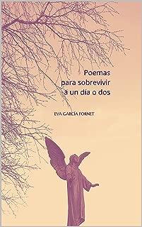 Poemas para sobrevivir a un día o dos (Spanish Edition)