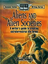 Aliens & Alien Societies: A Writer's Guide to Creating Extraterrestrial Life-Forms (Science Fiction Writing Series)