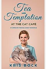 Tea and Temptation at the Cat Café: A Furrever Friends Sweet Romance Kindle Edition