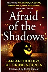 Afraid of the Shadows: SPOOKY SHORTS FROM THE BIGGEST NAMES IN CRIME FICTION (Afraid Of The Light Book 3) (English Edition) Format Kindle