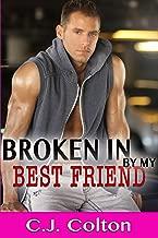 Broken In by My Best Friend