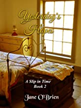 Yesterday's Hopes (A Slip in Time Book 2)